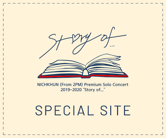 "NICHKHUN (From 2PM) Premium Solo Concert 2019-2020 ""Story of..."""
