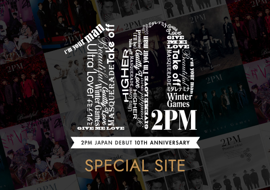 2PM JAPAN DEBUT 10th ANNIVERSARY