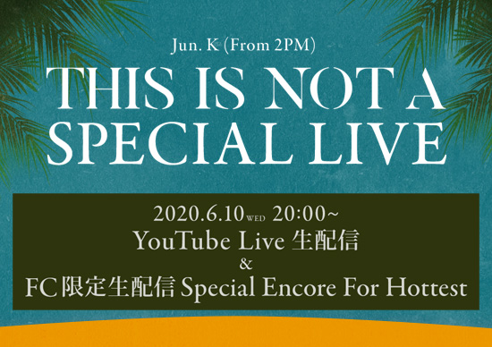 Jun. K「THIS IS NOT A SPECIAL LIVE」